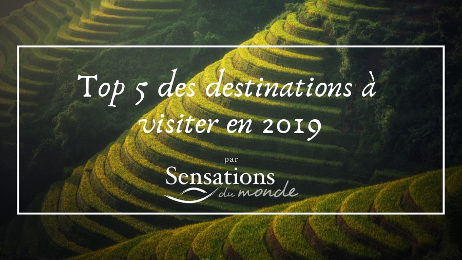 Top 5 des destinations en 2019
